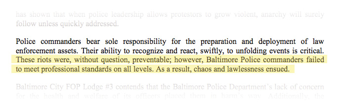 These riots were, without question, preventable; however, Baltimore Police commanders failed to meet professional standards on all levels. As a result, chaos and lawlessness ensued.