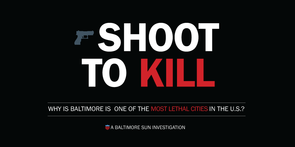 Shoot to Kill: Why Baltimore is one of the most lethal cities in the ...